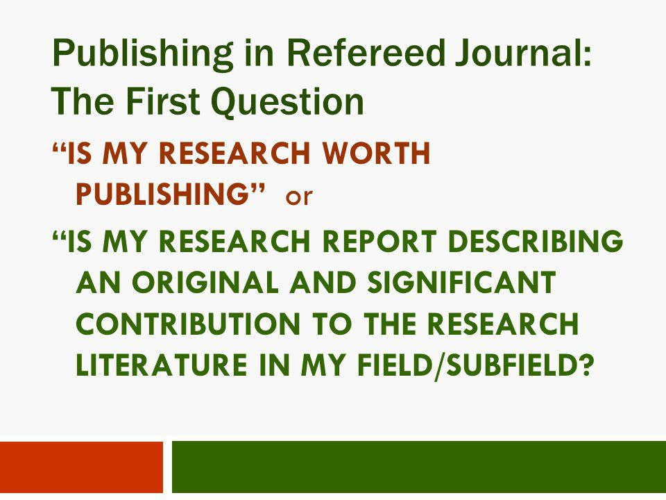 Publishing in Refereed Journal: The First Question