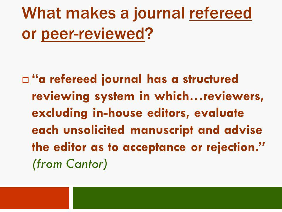 What makes a journal refereed or peer-reviewed