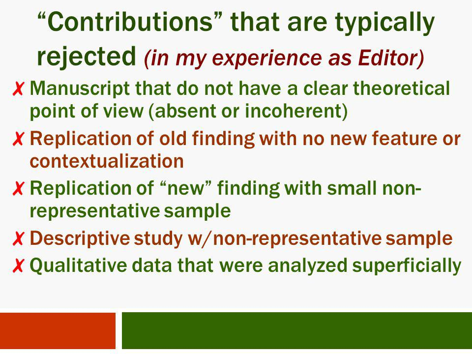 Contributions that are typically rejected (in my experience as Editor)