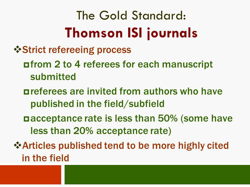 The Gold Standard: Thomson ISI journals