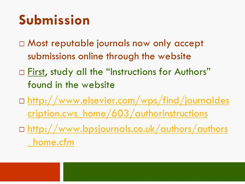 Submission Most reputable journals now only accept submissions online through the website.