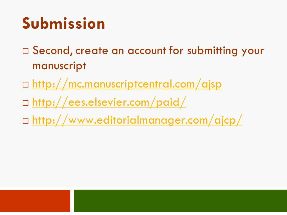 Submission Second, create an account for submitting your manuscript