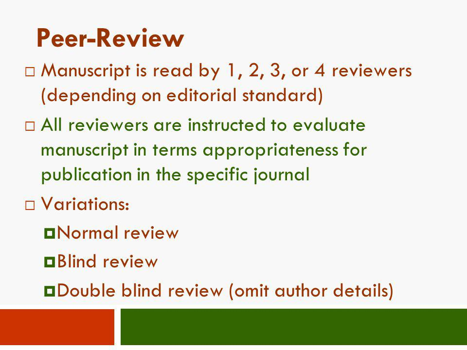 Peer-Review Manuscript is read by 1, 2, 3, or 4 reviewers (depending on editorial standard)