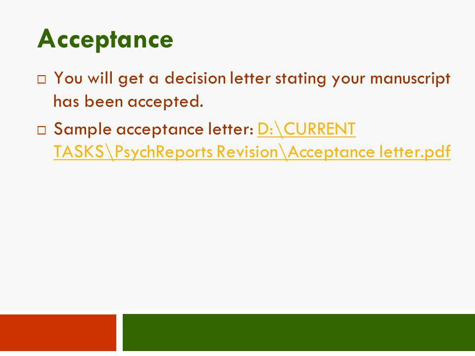 Acceptance You will get a decision letter stating your manuscript has been accepted.