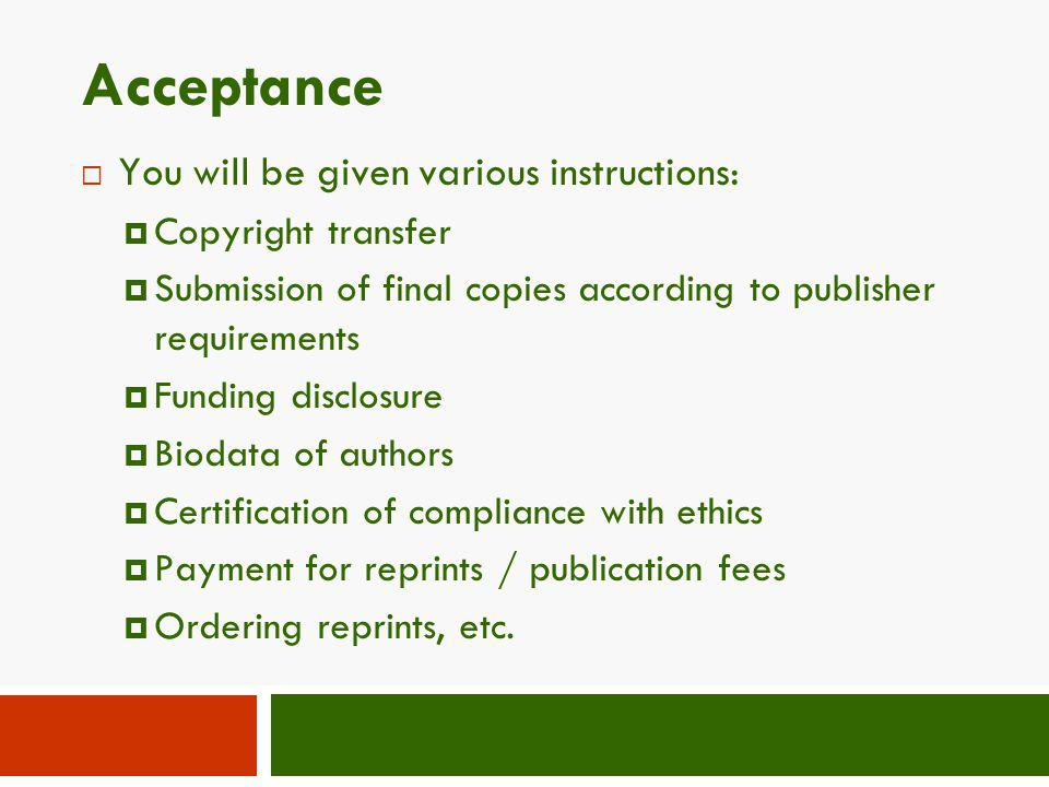 Acceptance You will be given various instructions: Copyright transfer