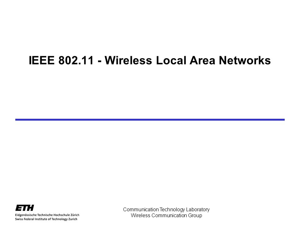 IEEE 802.11 - Wireless Local Area Networks