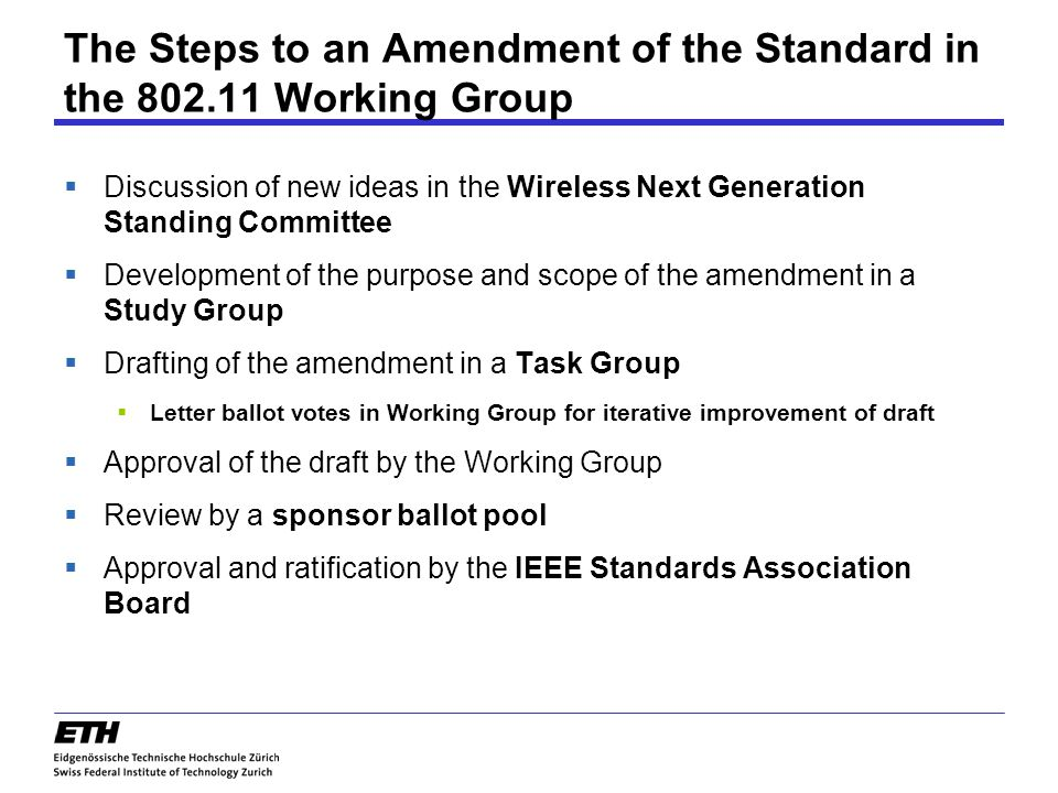 The Steps to an Amendment of the Standard in the 802.11 Working Group
