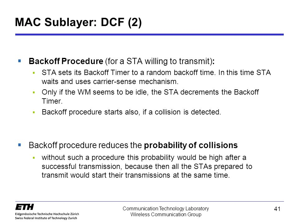 MAC Sublayer: DCF (2) Backoff Procedure (for a STA willing to transmit):