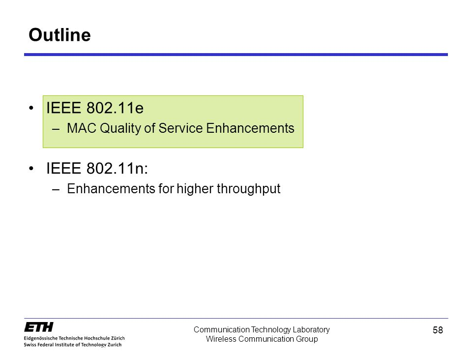 Outline IEEE 802.11e IEEE 802.11n: MAC Quality of Service Enhancements
