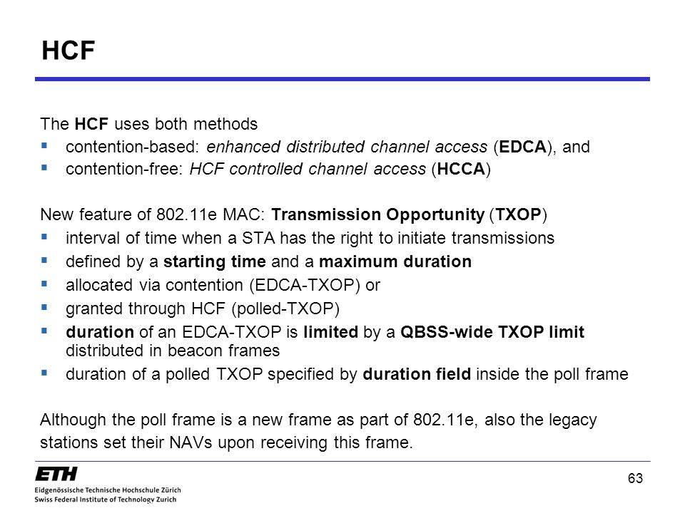 HCF The HCF uses both methods