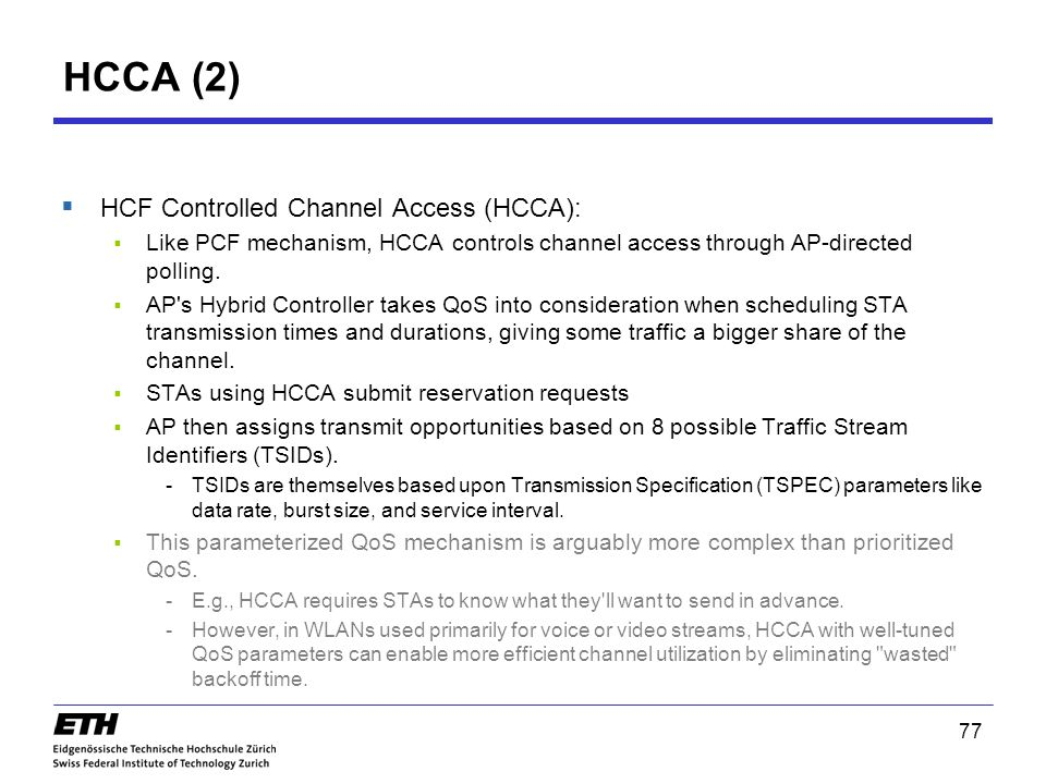 HCCA (2) HCF Controlled Channel Access (HCCA):