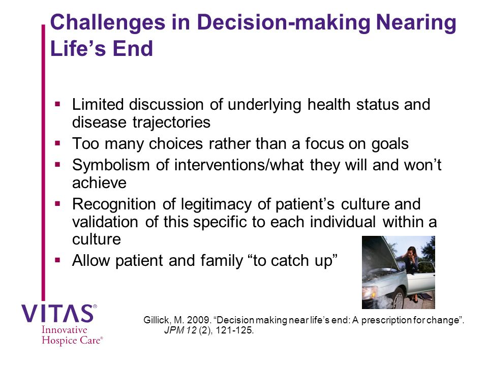 Challenges in Decision-making Nearing Life's End