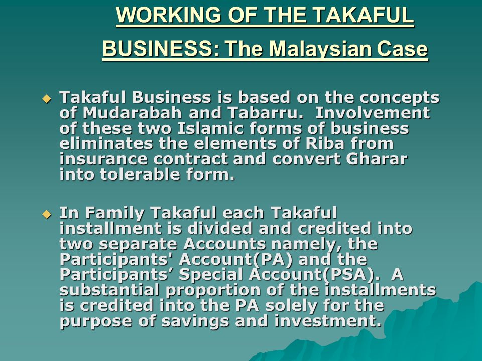 WORKING OF THE TAKAFUL BUSINESS: The Malaysian Case