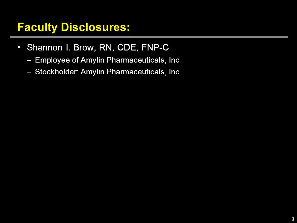 Faculty Disclosures: Shannon I. Brow, RN, CDE, FNP-C