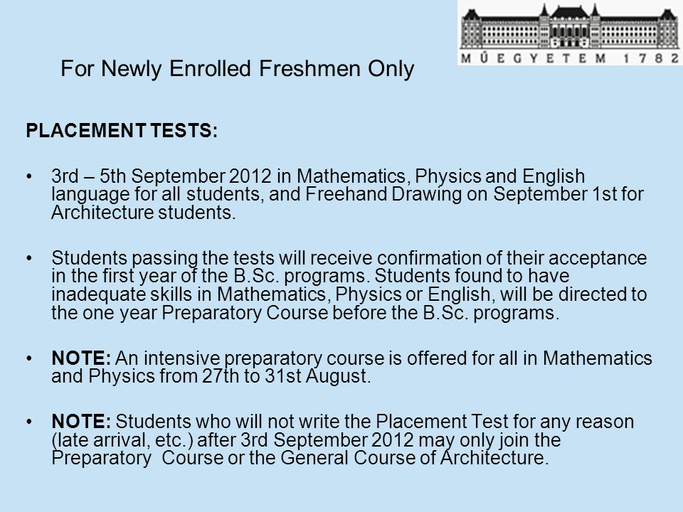 For Newly Enrolled Freshmen Only