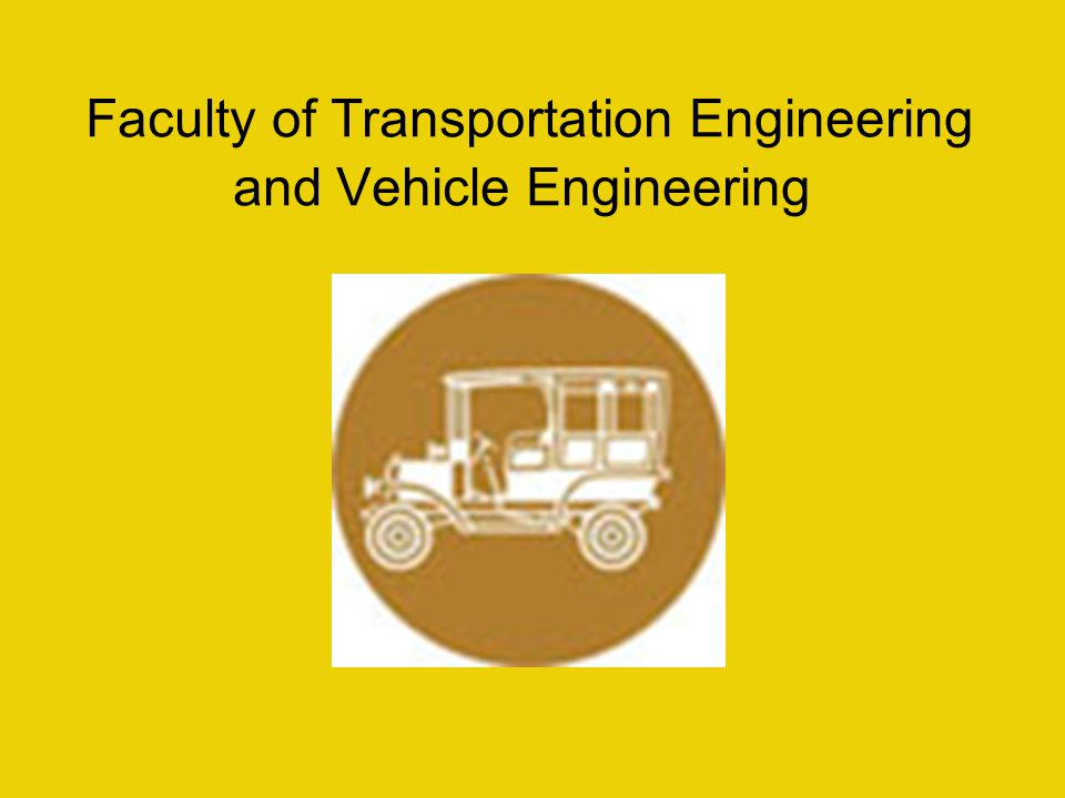 Faculty of Transportation Engineering and Vehicle Engineering