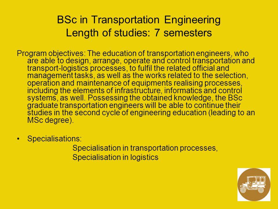 BSc in Transportation Engineering Length of studies: 7 semesters
