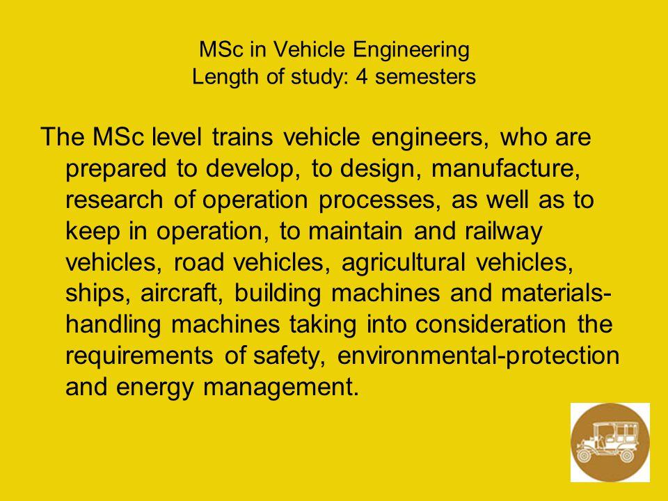 MSc in Vehicle Engineering Length of study: 4 semesters