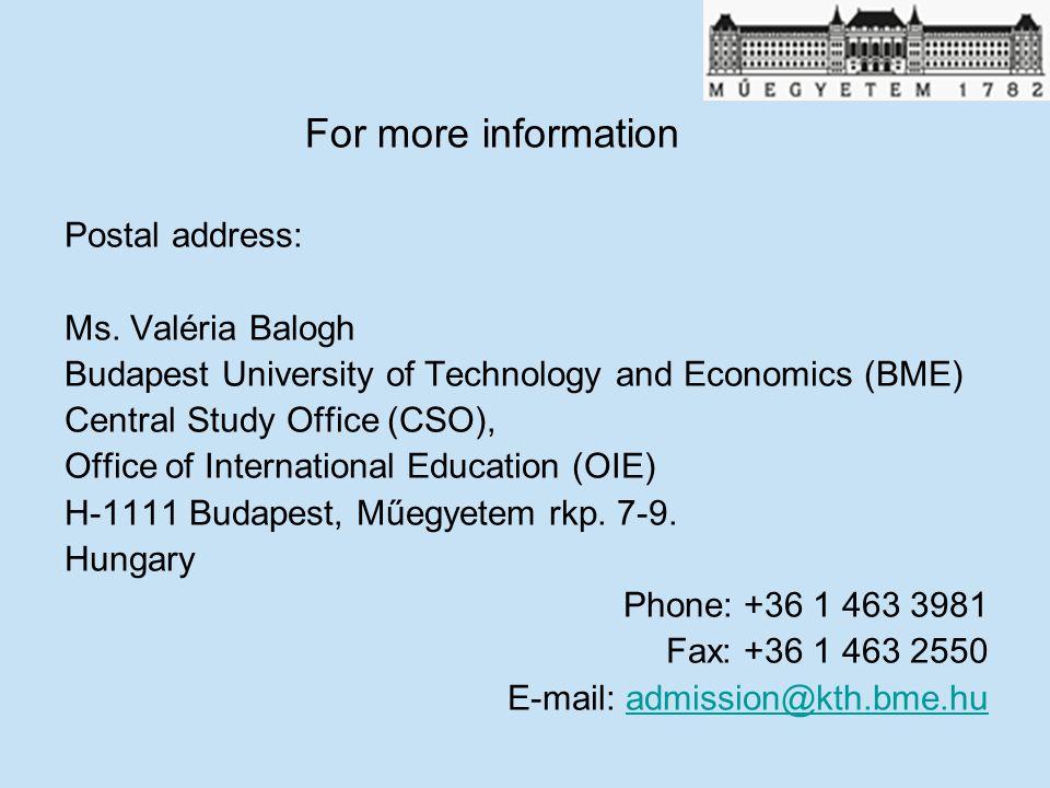For more information Postal address: Ms. Valéria Balogh