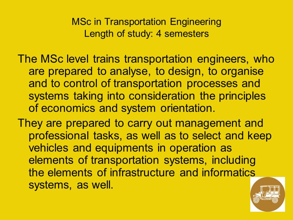 MSc in Transportation Engineering Length of study: 4 semesters