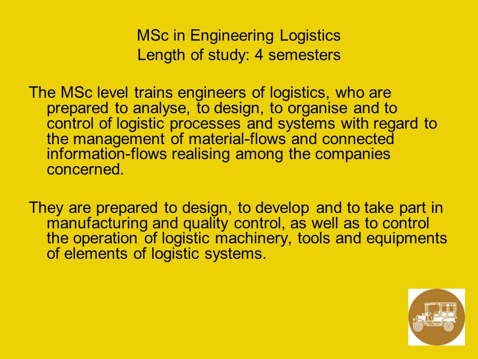 MSc in Engineering Logistics Length of study: 4 semesters