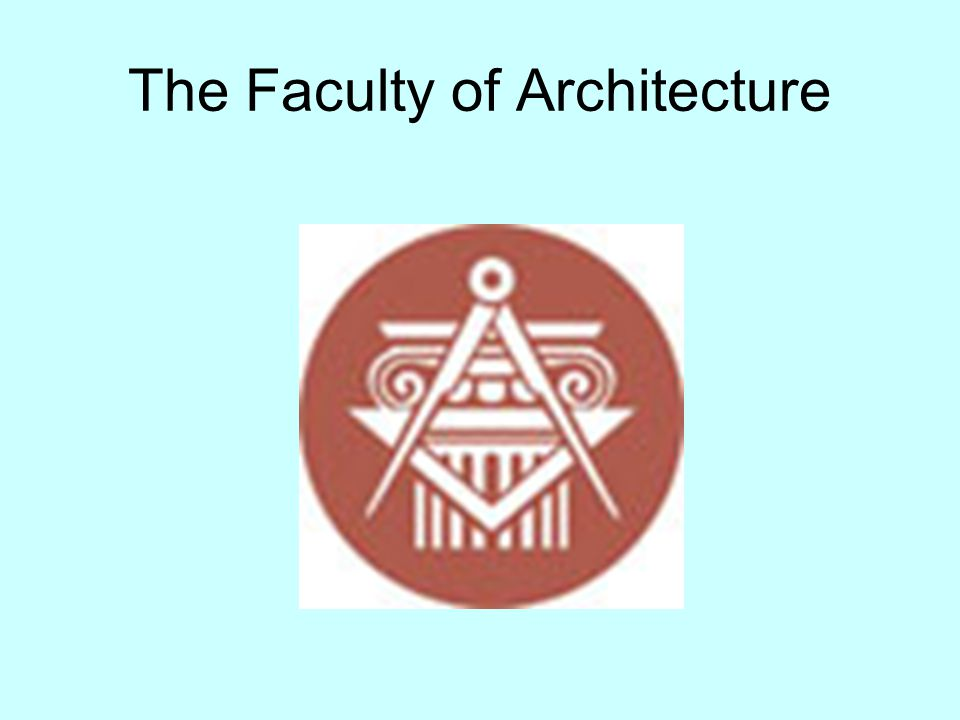 The Faculty of Architecture