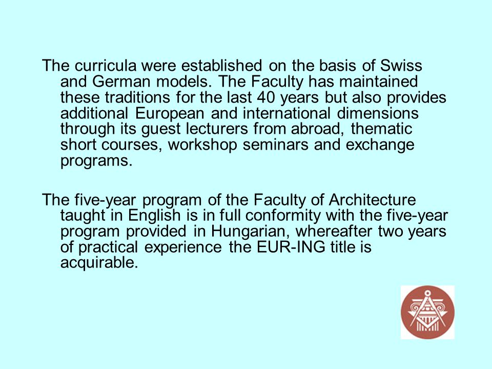 The curricula were established on the basis of Swiss and German models