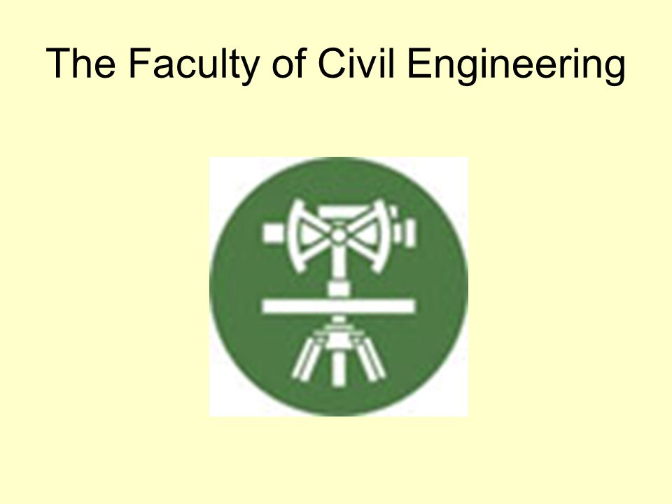 The Faculty of Civil Engineering