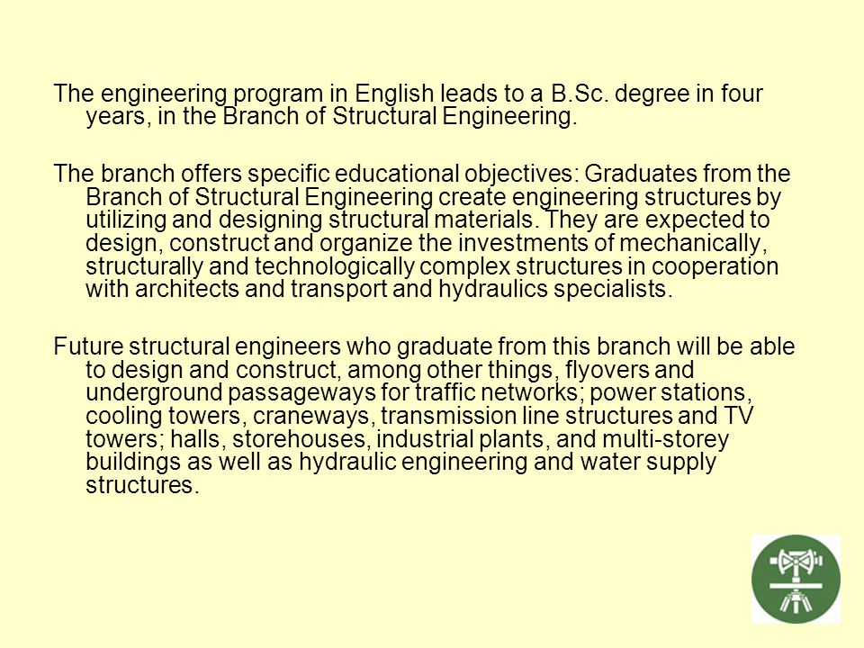 The engineering program in English leads to a B. Sc