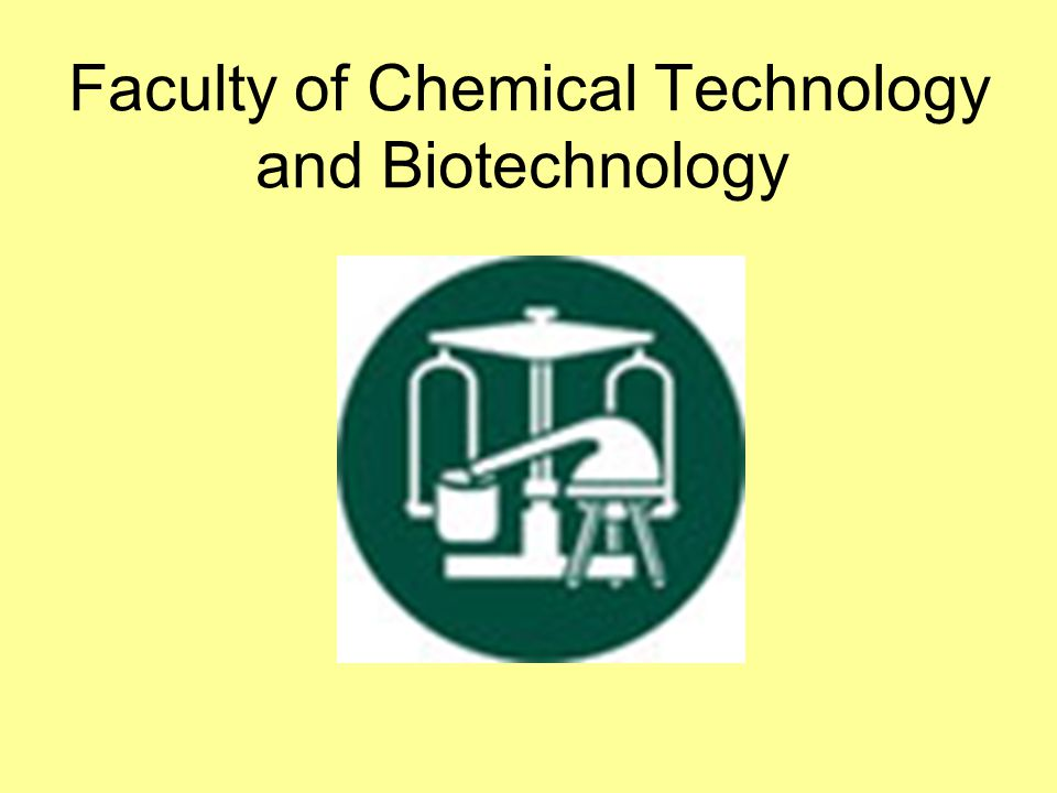 Faculty of Chemical Technology and Biotechnology