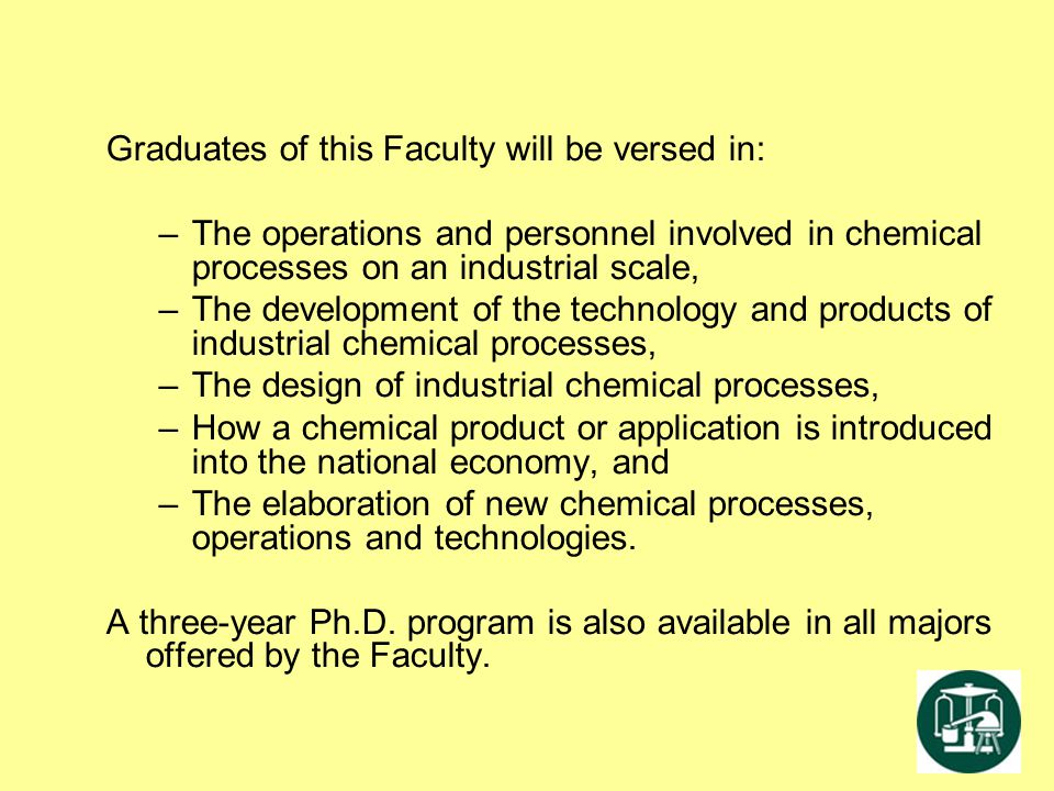Graduates of this Faculty will be versed in: