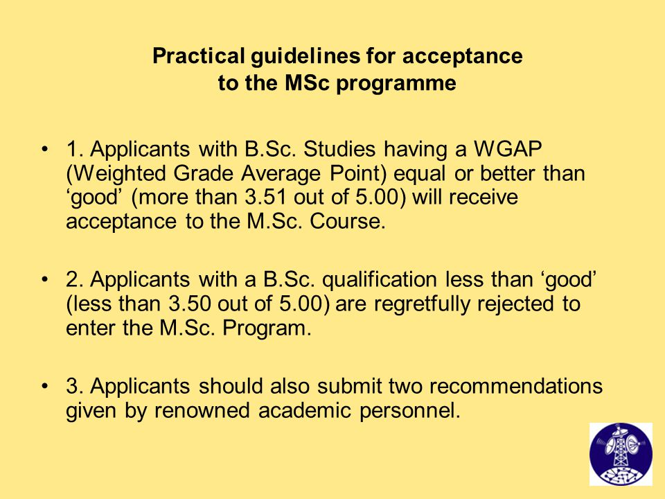 Practical guidelines for acceptance to the MSc programme