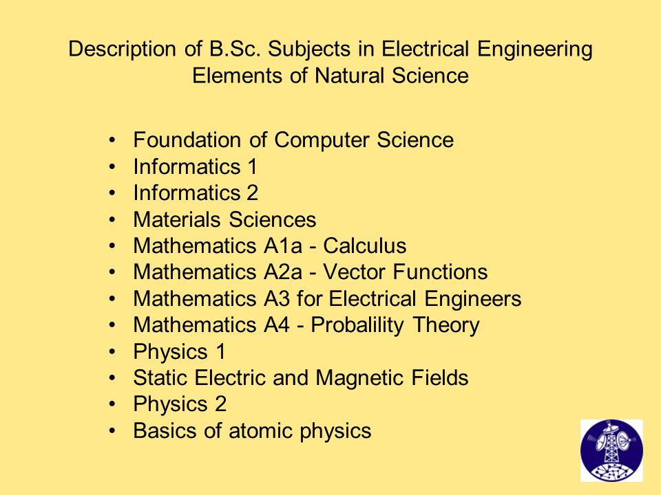 Description of B.Sc. Subjects in Electrical Engineering Elements of Natural Science