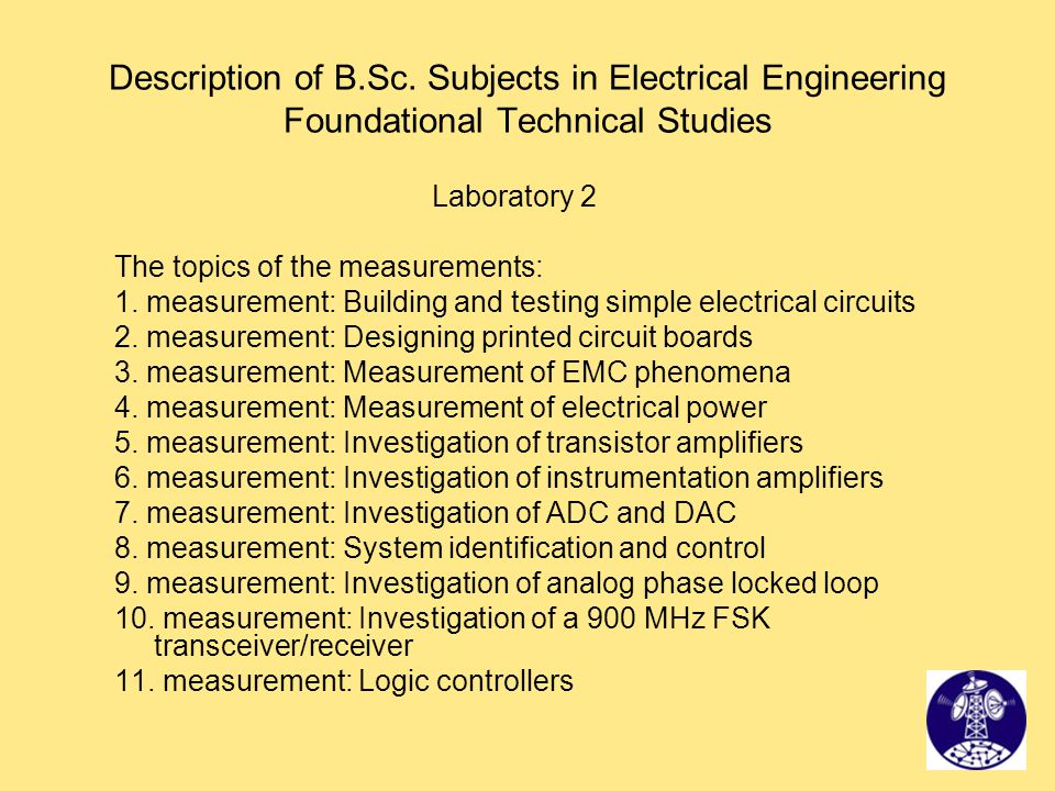 Description of B.Sc. Subjects in Electrical Engineering Foundational Technical Studies