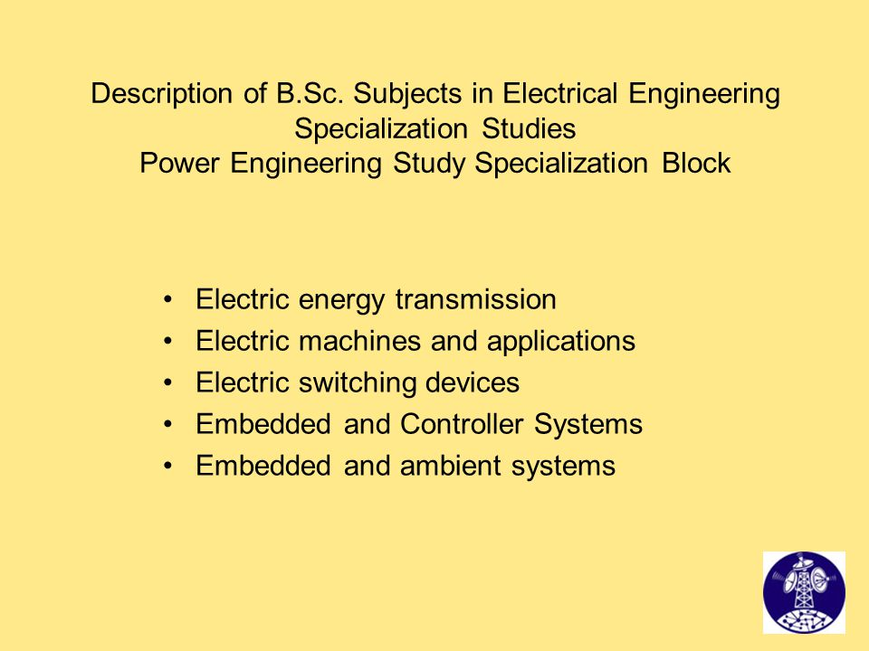 Description of B.Sc. Subjects in Electrical Engineering Specialization Studies Power Engineering Study Specialization Block