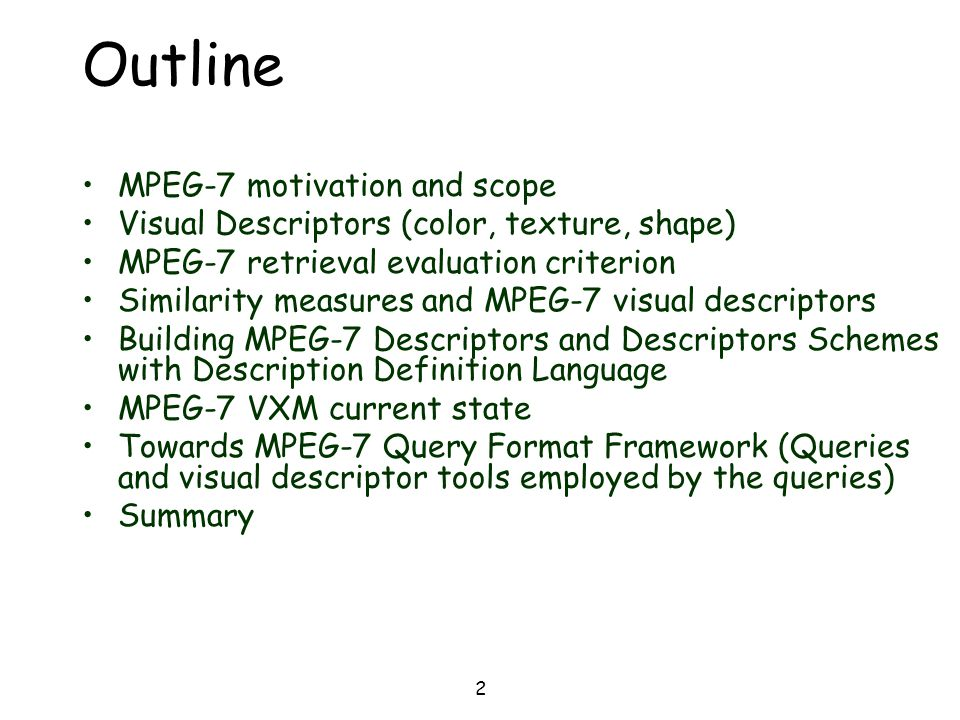 Outline MPEG-7 motivation and scope