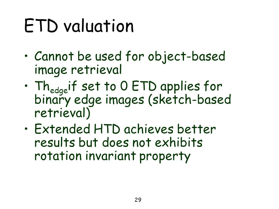 ETD valuation Cannot be used for object-based image retrieval