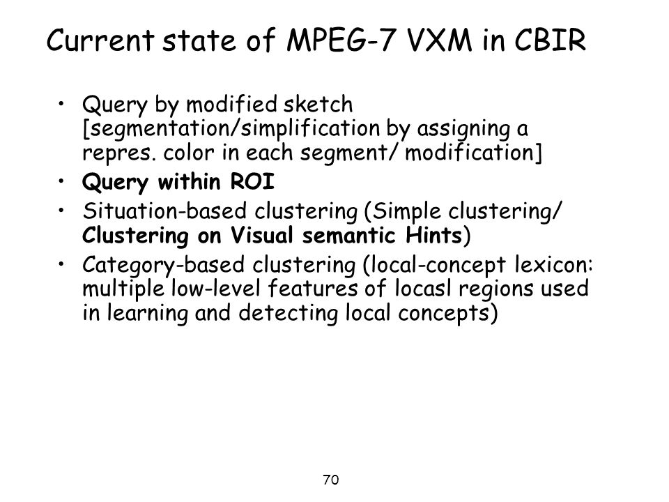 Current state of MPEG-7 VXM in CBIR