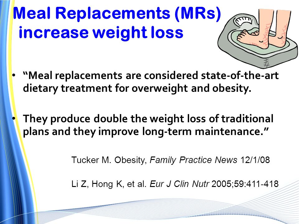 Meal Replacements (MRs) increase weight loss