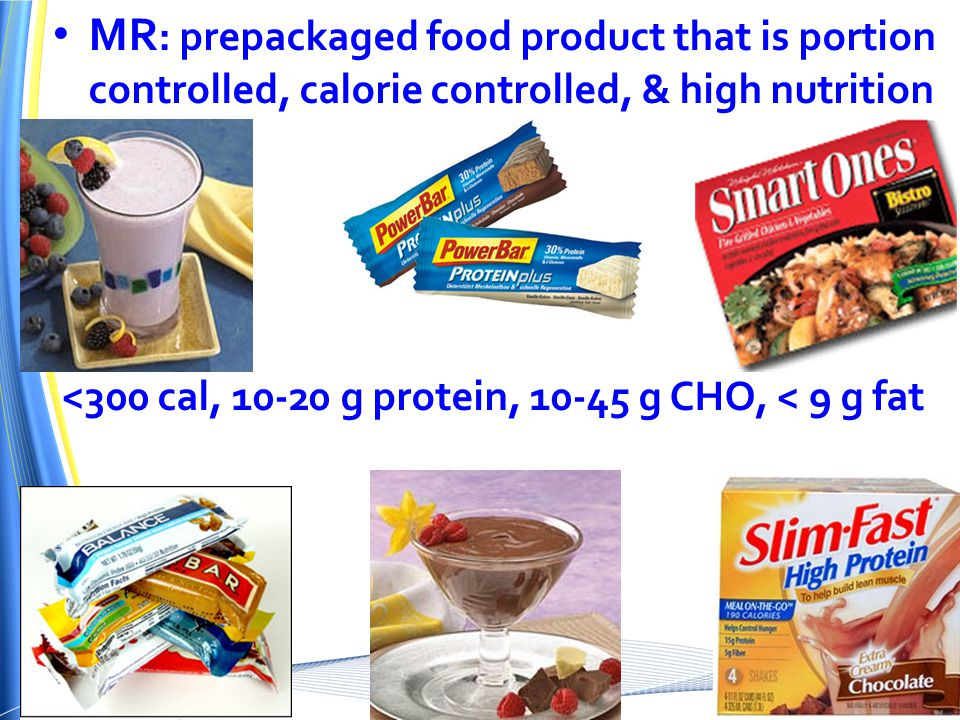 MR: prepackaged food product that is portion controlled, calorie controlled, & high nutrition