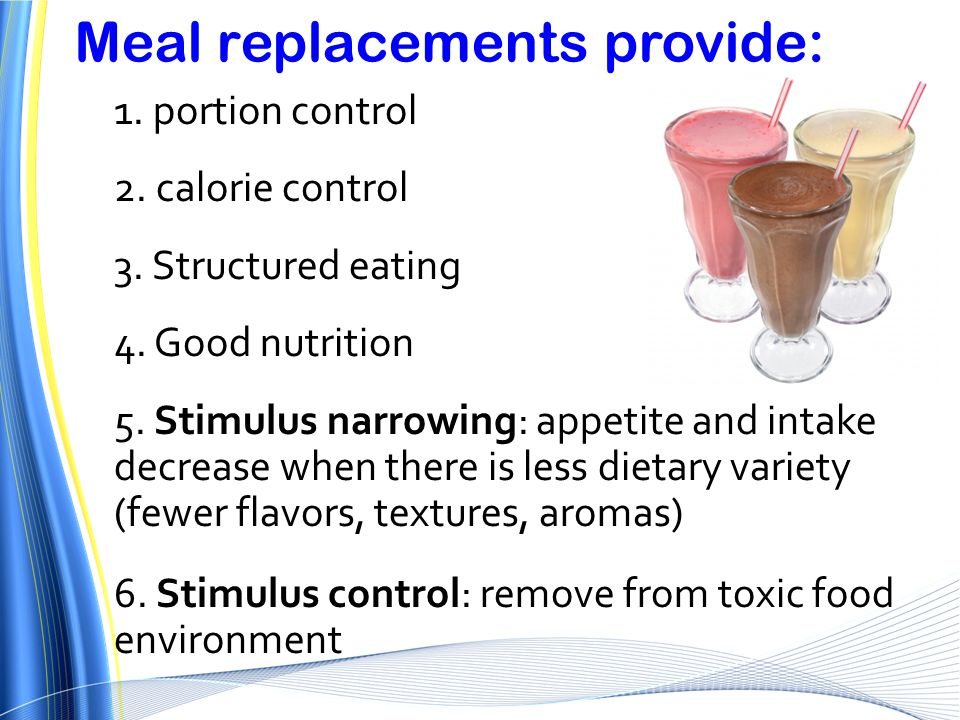 Meal replacements provide: