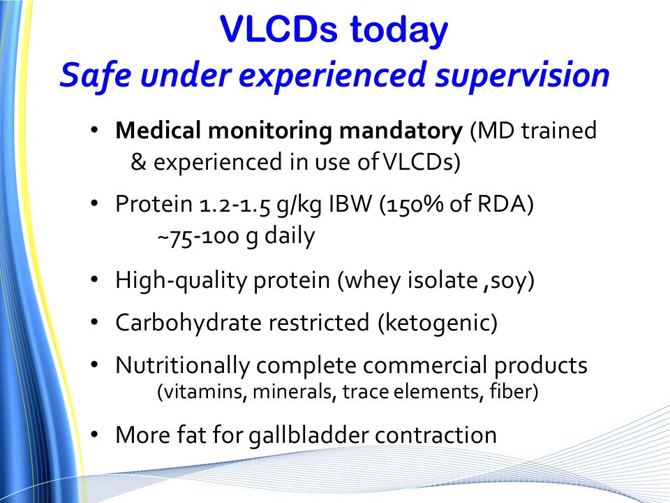 VLCDs today Safe under experienced supervision