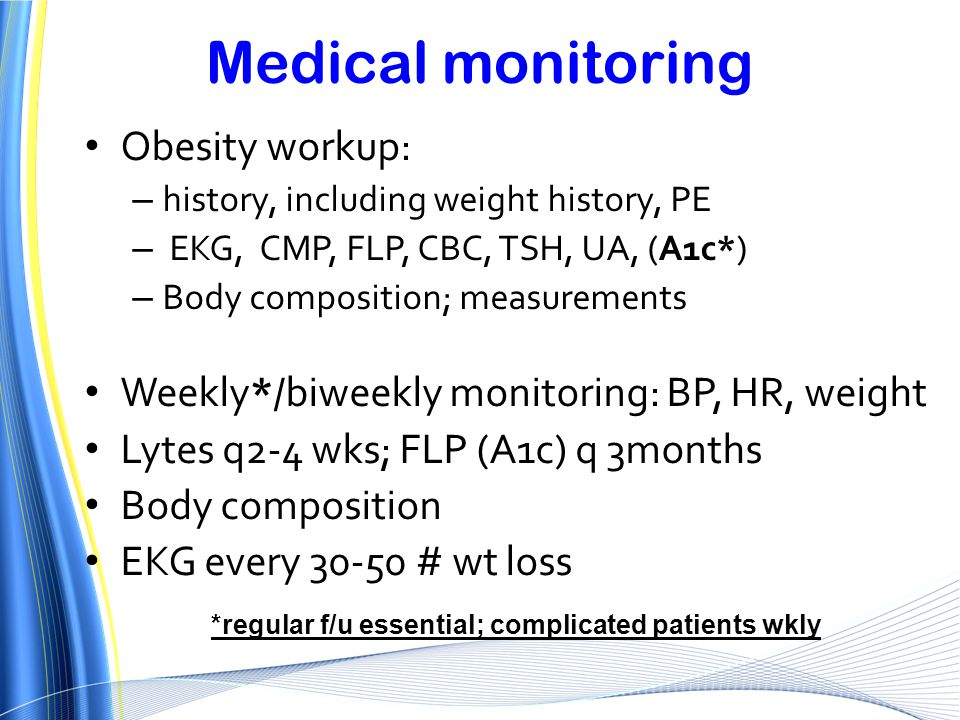 Medical monitoring Obesity workup: