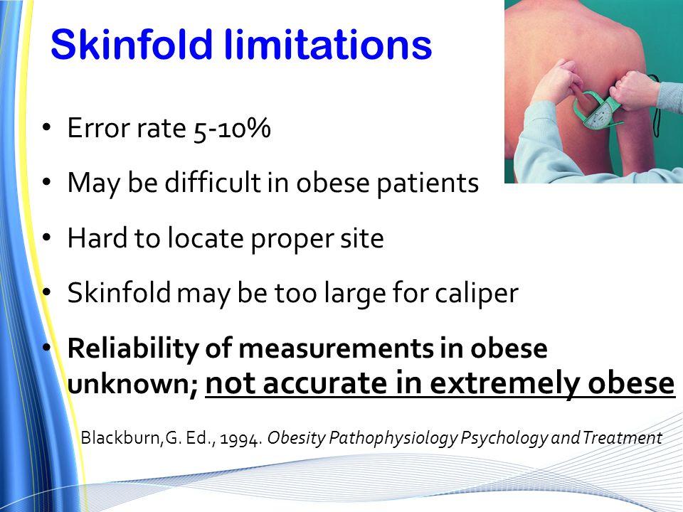 Skinfold limitations Error rate 5-10%
