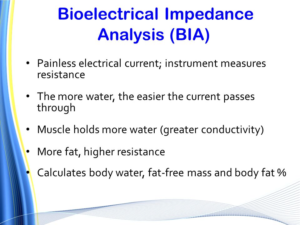 Bioelectrical Impedance Analysis (BIA)