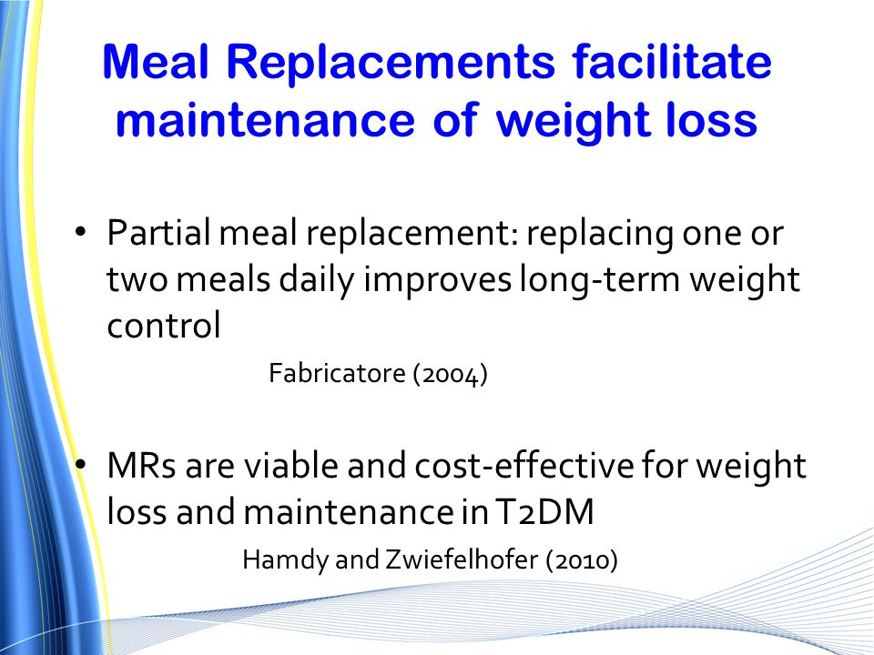Meal Replacements facilitate maintenance of weight loss