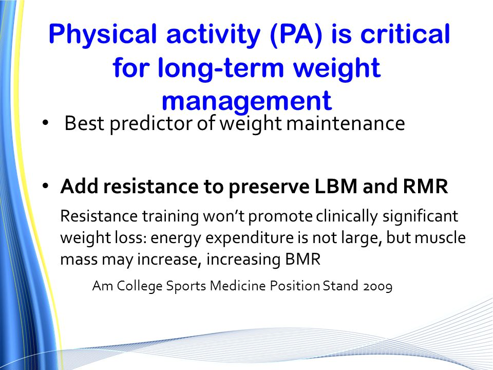 Physical activity (PA) is critical for long-term weight management