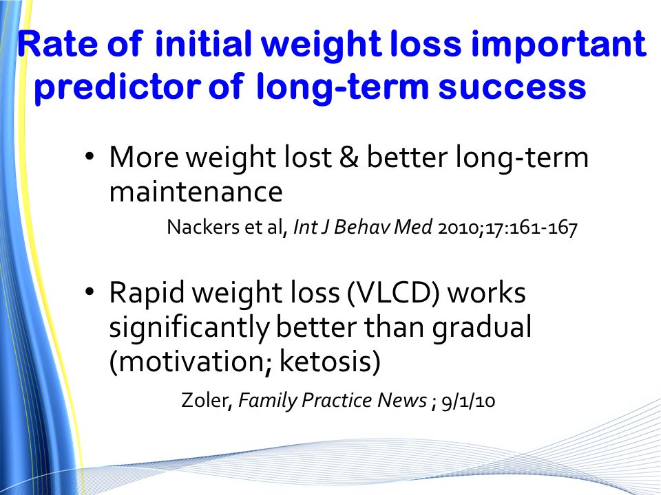 Rate of initial weight loss important predictor of long-term success