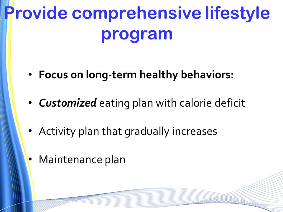Provide comprehensive lifestyle program