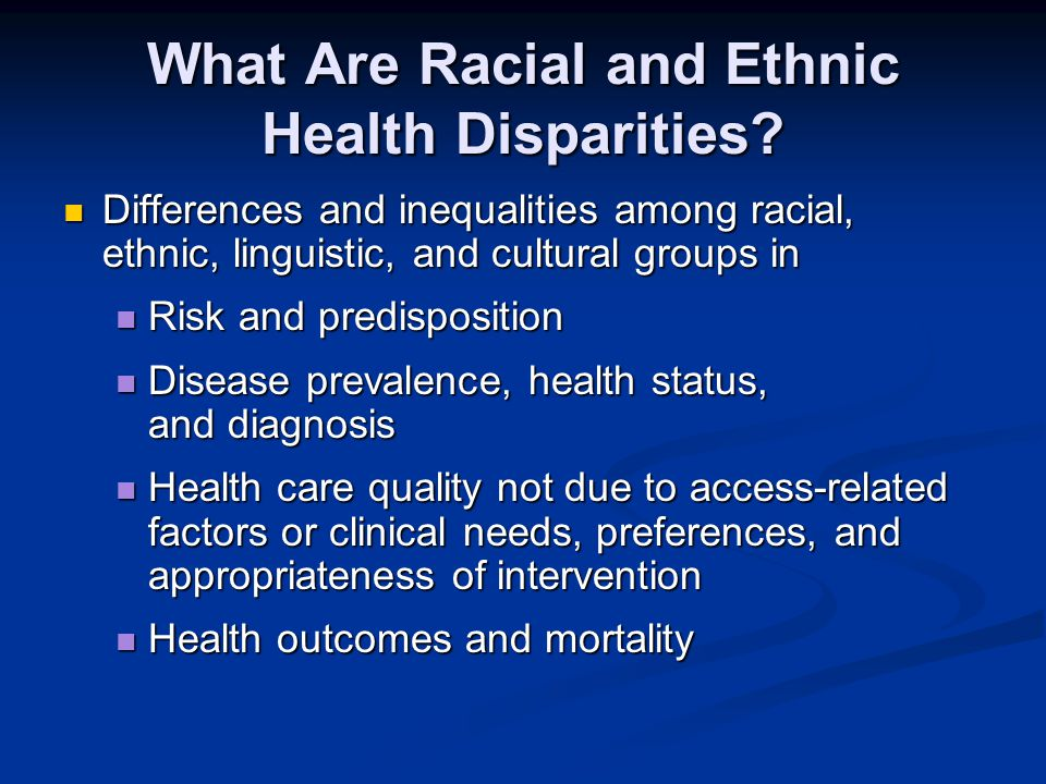 What Are Racial and Ethnic Health Disparities